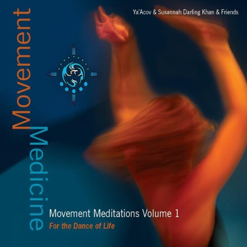 Movement Medicine: Movement Meditations 1 - For The Dance of Life