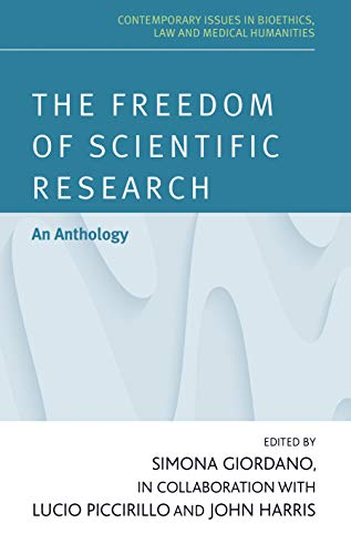 The freedom of scientific research: Bridging the gap between science and society (Contemporary Issues in Bioethics)