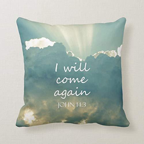 Funda de cojín de 45,7 x 45,7 cm para cama, sofá, oficina, decoración con texto en inglés 'I Will Come Again Bible Verse'