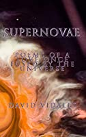 Supernovae: Poems of a Love Once Fused by the Universe