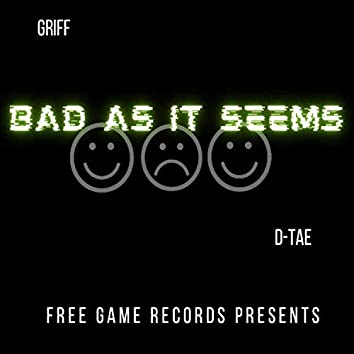 Bad as it seems (feat. D-Tae)