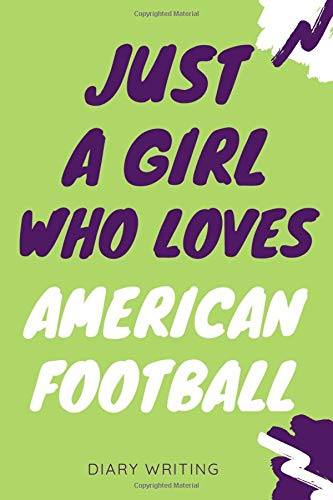 Just a Girl who loves American football: American football notebook gift - Organizer - Journal Diary - Log Book Gift for American football Lovers - Gift it to Girls Who Loves American football