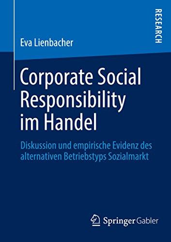 Corporate Social Responsibility im Handel: Diskussion und empirische Evidenz des alternativen Betriebstyps Sozialmarkt (German Edition)