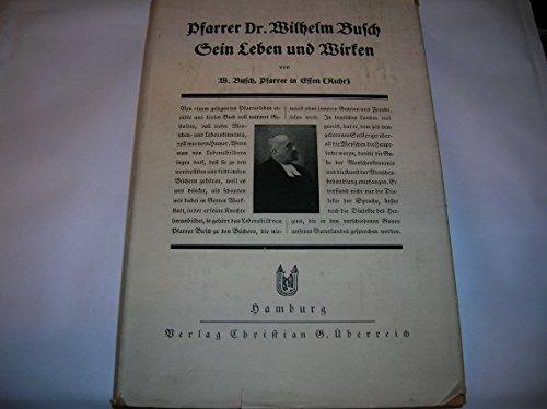 Pfarrer Dr. Wilhelm Busch - Sein Leben und Wirken