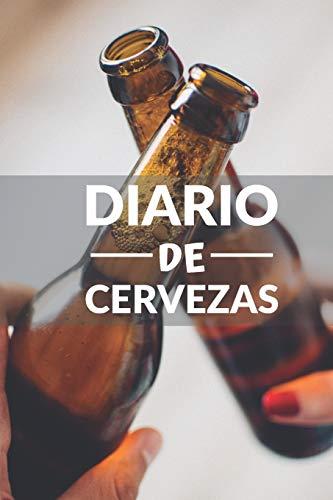 Diario de cervezas: Un libro y cuaderno para registrar catas de cerveza - 120 paginas, 16cmx23cm - Ideal para los cerveceros o amantes de la cerveza - Ten al día tu degustación de cervezas
