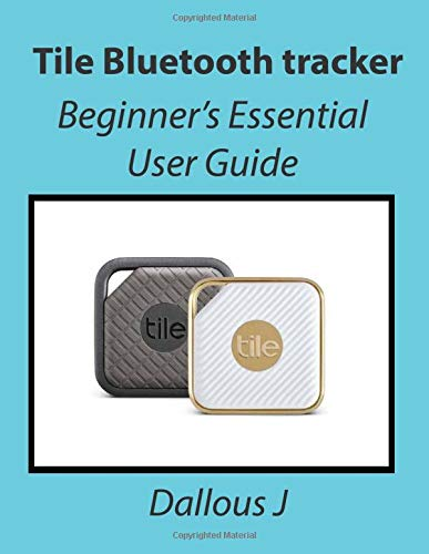 Tile Bluetooth tracker: Beginner's Essential User Guide