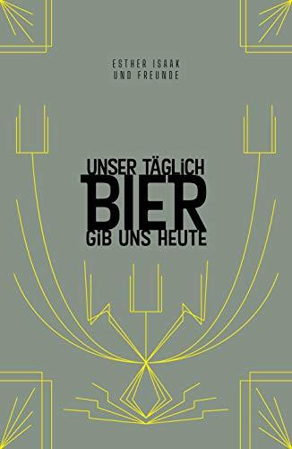 Unser täglich Bier gib uns heute: Das Bierwort für den Tag
