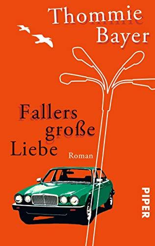 Fallers große Liebe: Roman