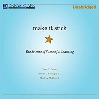 Make It Stick     The Science of Successful Learning              By:                                                                                                                                 Peter C. Brown                               Narrated by:                                                                                                                                 Qarie Marshall                      Length: 8 hrs and 34 mins     3,589 ratings     Overall 4.5