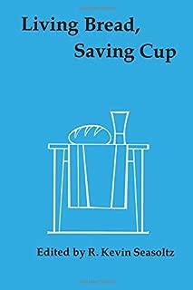 Living Bread, Saving Cup