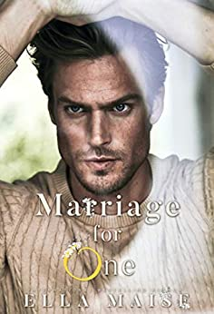 Marriage For One by [Ella Maise]
