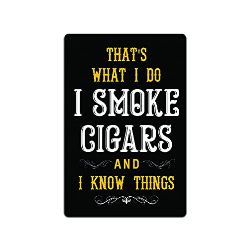 JP's Parcels Tin Signs Cigar Wall Decor - Metal Sign for Man Cave Bar Smoking Room 12 x 8 in. That's What I Do I Smoke Cigars and I Know Things