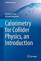 Calorimetry for Collider Physics, an Introduction (UNITEXT for Physics)
