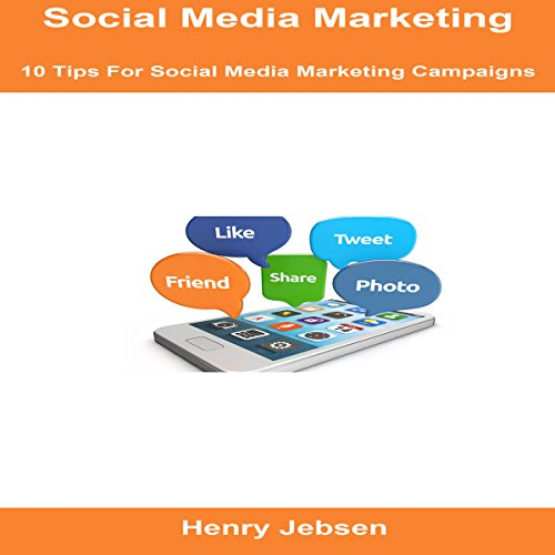 Social Media Marketing: 10 Tips for Social Media Marketing Campaigns audiobook cover art