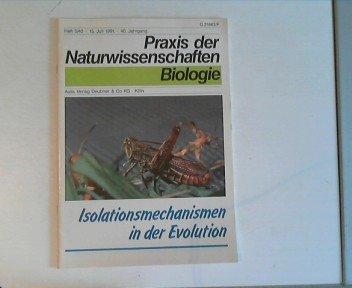 Praxis der Naturwissenschaften Biologie Heft 5/40 - Isolationsmechanismen in der Evolution