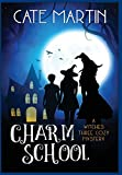 Charm School: A Witches Three Cozy Mystery (1) (The Witches Three Cozy Mystery)