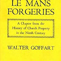 The Le Mans Forgeries: A Chapter from the History of Church Property in the Ninth Century (Harvard Historical Studies)