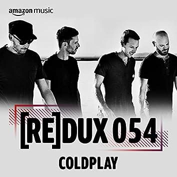 REDUX 054: Coldplay