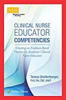 Clinical Nurse Educator Competencies: Creating an Evidence-Based Practice for Academic Clinical Nurse Educators (NLN)