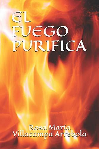 EL FUEGO PURIFICA