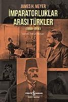 Imparatorluklar Arasi Türkler (1856-1914)