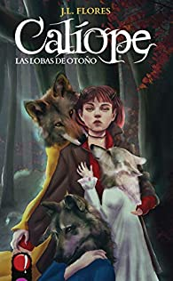 Calíope y las lobas de Otoño par J.L. Flores