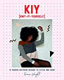 KIY: Knit it Yourself: 15 Modern Sweater Designs to Stitch and Wear