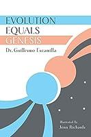 Evolution Equals Genesis