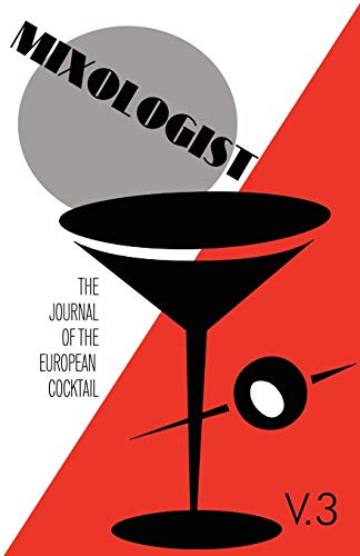 Mixologist: The Journal of the European Cocktail, Volume 3