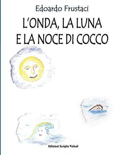 LOnda, la Luna e la Noce di Cocco