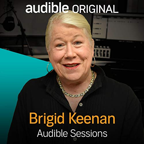 FREE: Audible Sessions with Brigid Keenan     Exclusive interview              Written by:                                                                                                                                 Brigid Keenan,                                                                                        Robin Morgan                               Narrated by:                                                                                                                                 Brigid Keenan,                                                                                        Robin Morgan                      Length: 14 mins     Not rated yet     Overall 0.0