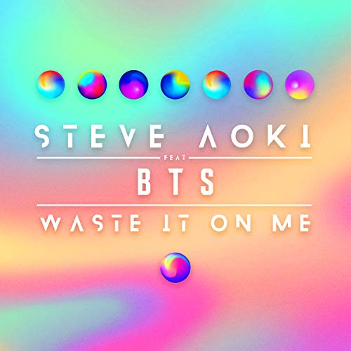 [Single]Waste It On Me – Steve Aoki feat. BTS[FLAC + MP3]