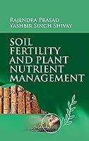 Soil Fertility And Plant Nutrient Management