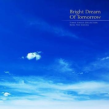 Bright tomorrow's dream