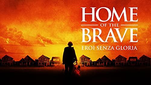 Home Of The Brave - Eroi Senza Gloria