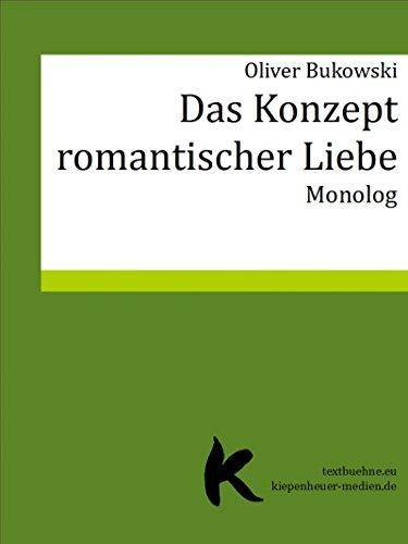 DAS KONZEPT ROMANTISCHER LIEBE: Monolog