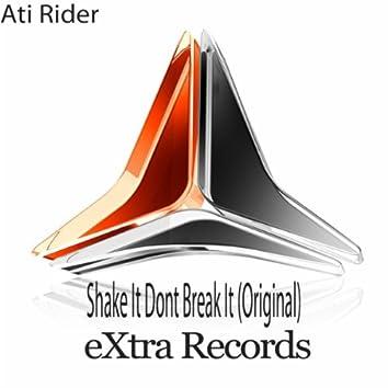 Shake It Don't Break It
