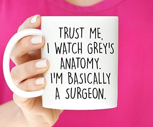 Taza de café   Confía en mí, veo la anatomía de Gray. Soy básicamente un cirujano   Regalo sarcástico   Taza divertida   Regalo para ella   Grey 's Anatomy Mug Regalo único Novedad Taza de café de cer