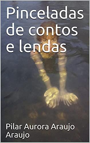 Pinceladas de contos e lendas (Galician Edition)