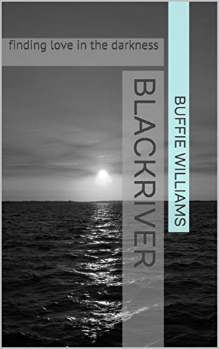 blackriver: finding love in the darkness (English Edition)