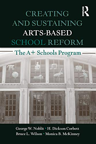 Compare Textbook Prices for Creating and Sustaining Arts-Based School Reform 1 Edition ISBN 9780805861495 by George W. Noblit,H. Dickson Corbett,Bruce L. Wilson,Monica B. McKinney