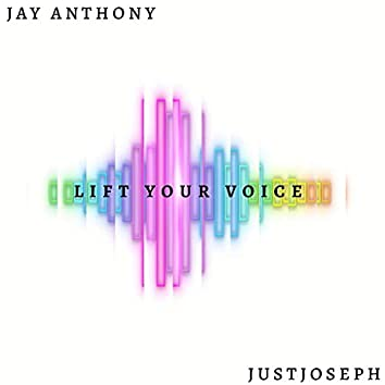 Lift Your Voice (With Justjoseph)