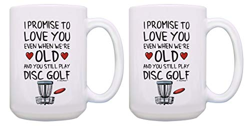 Disc Golf Mug Set I Promise to Love You Even When Disc Golf Cup 2 Pack Gift 15-oz Mugs Cups White