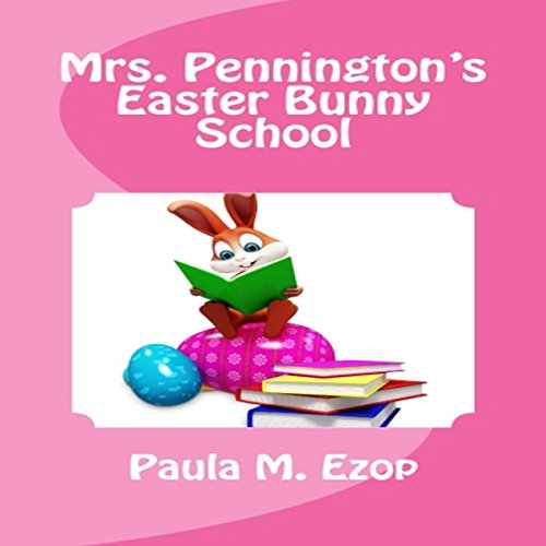 Mrs. Pennington's Easter Bunny School audiobook cover art