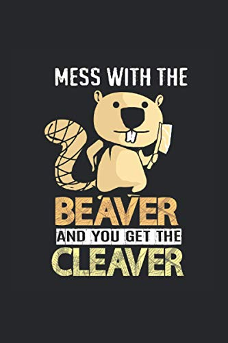 Mess With Beaver And You Get The Cleaver Calendar 2021: Beaver Calendar 2021 Beaver Calendar Planner Monthly Weekly Beaver Appointment Planner 2021 Beaver Appointment Book 2021