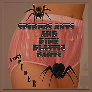 Spiders Ants and Pink Plastic Pants