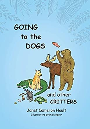 Going to the Dogs and Other Critters
