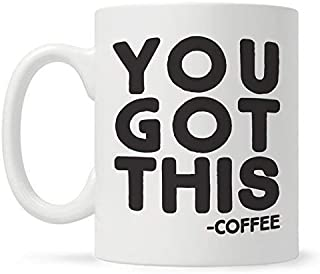 You Got This Funny Coffee Mug, Funny Gift for Coworker Friend Boss, Motivational Inspirational Mug, Fun Mugs