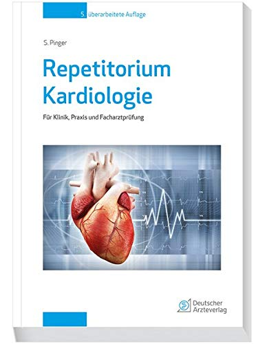 Repetitorium Kardiologie: Für Klinik, Praxis und Facharztprüfung: Für Klinik und Praxis und Facharztprüfung