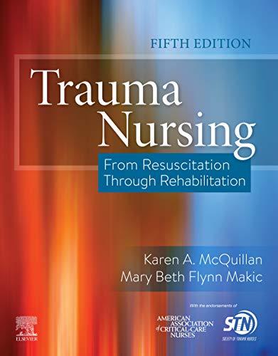 Trauma Nursing: From Resuscitation Through Rehabilitation, 5e